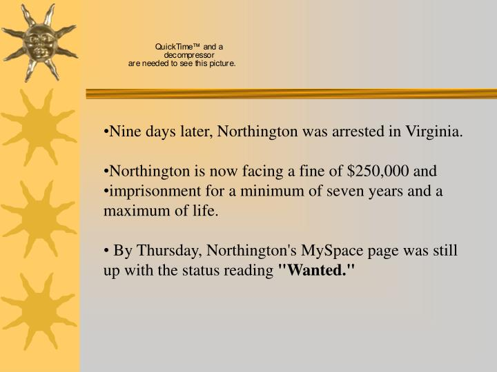 Nine days later, Northington was arrested in Virginia.