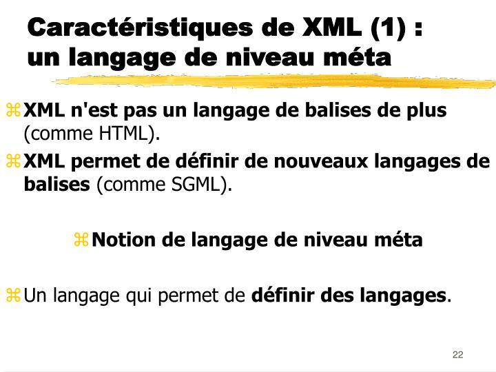 Caractéristiques de XML (1) :