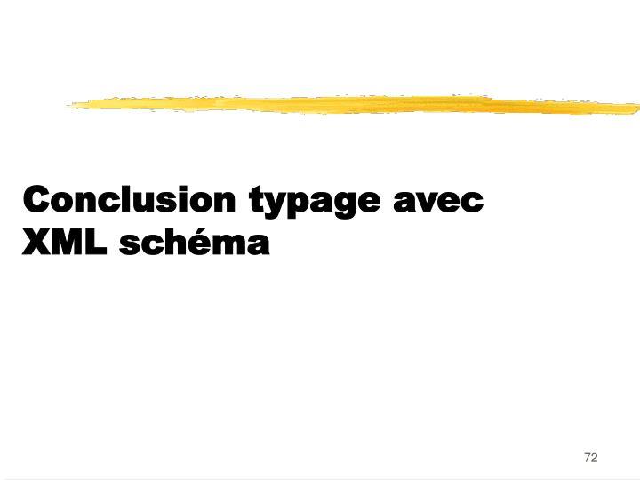 Conclusion typage avec XML schéma