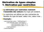 d rivation de types simples 1 d rivation par restriction