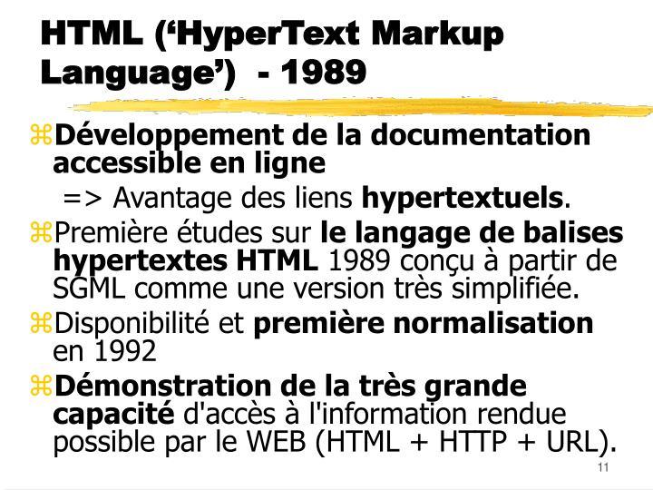 HTML ('HyperText Markup Language')  - 1989