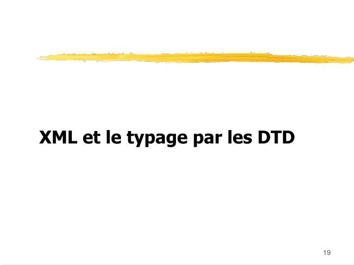 XML et le typage par les DTD