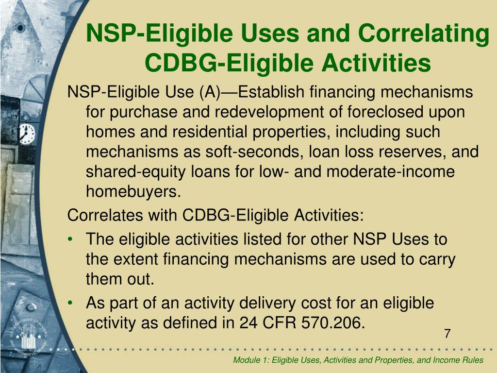NSP-Eligible Use (A)—Establish financing mechanisms for purchase and redevelopment of foreclosed upon homes and residential properties, including such mechanisms as soft-seconds, loan loss reserves, and shared-equity loans for low- and moderate-income homebuyers.