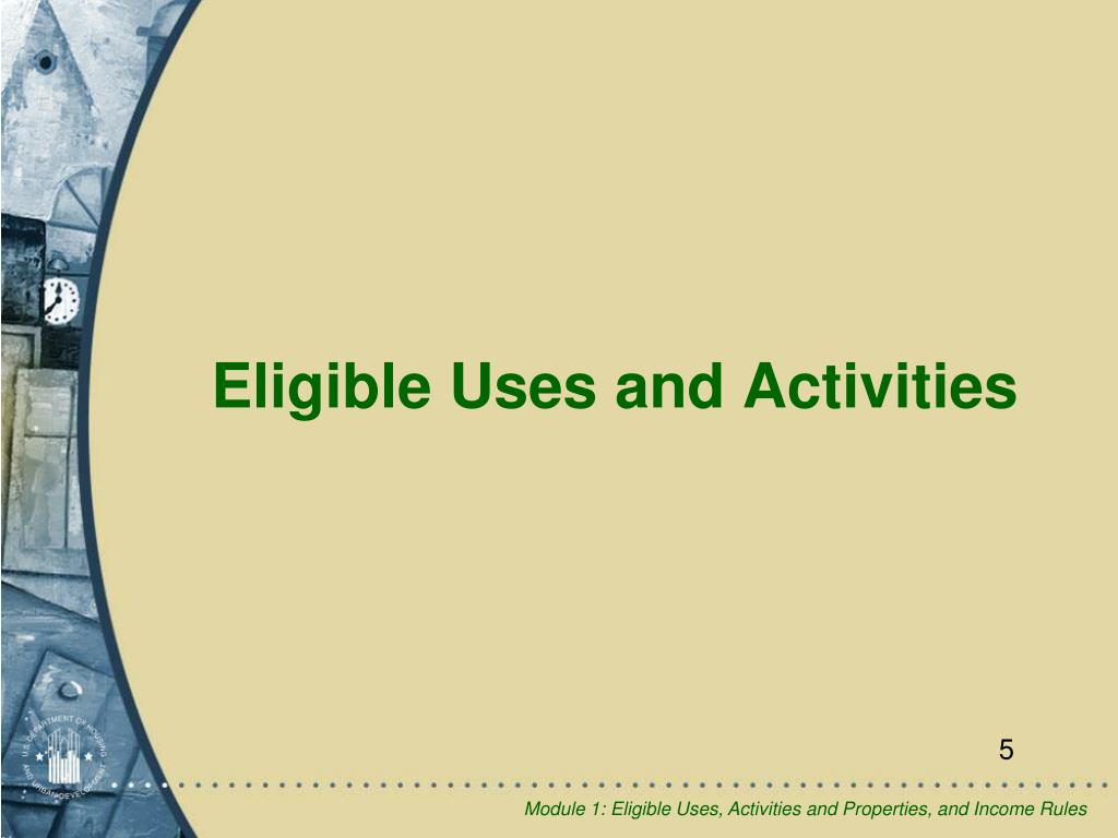 Eligible Uses and Activities