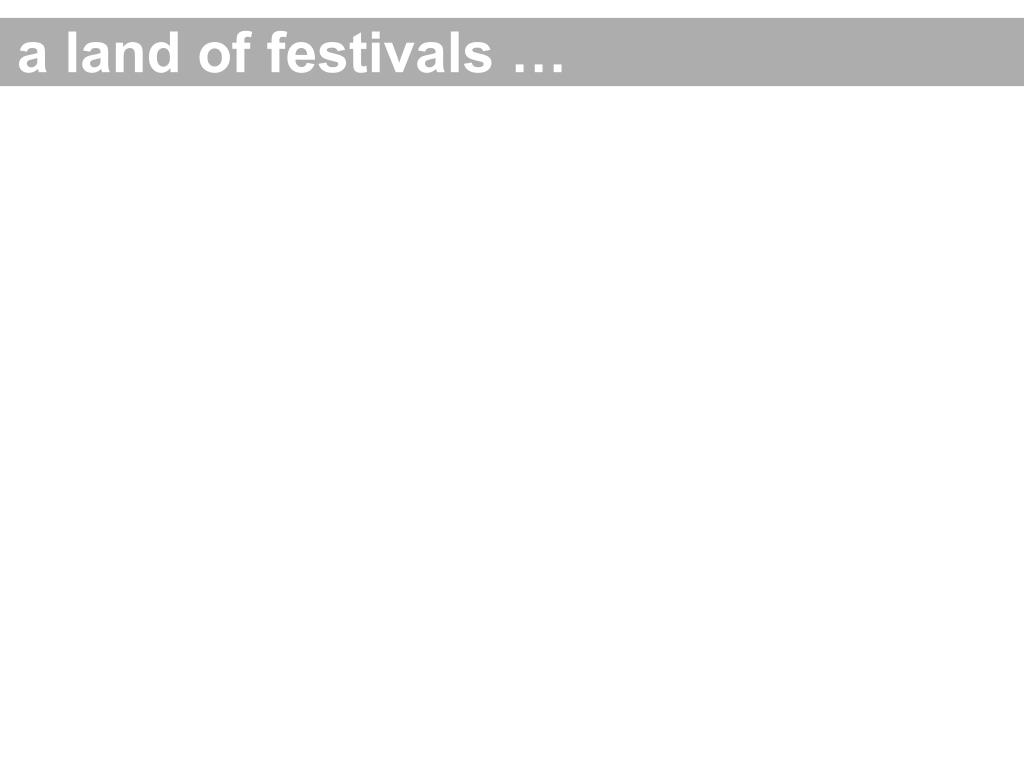a land of festivals …