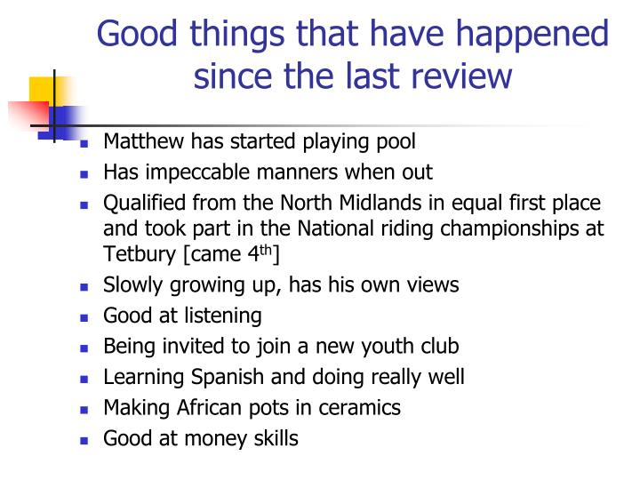 Good things that have happened since the last review