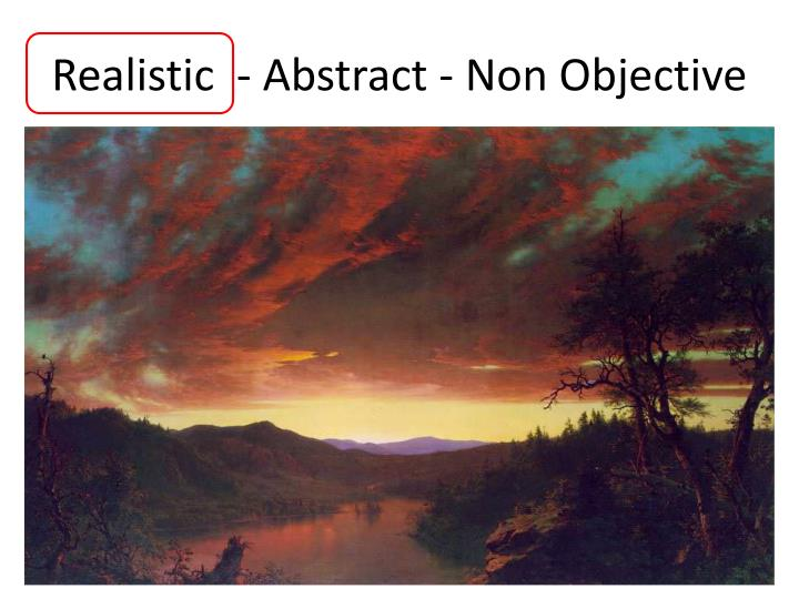 Realistic  - Abstract - Non Objective