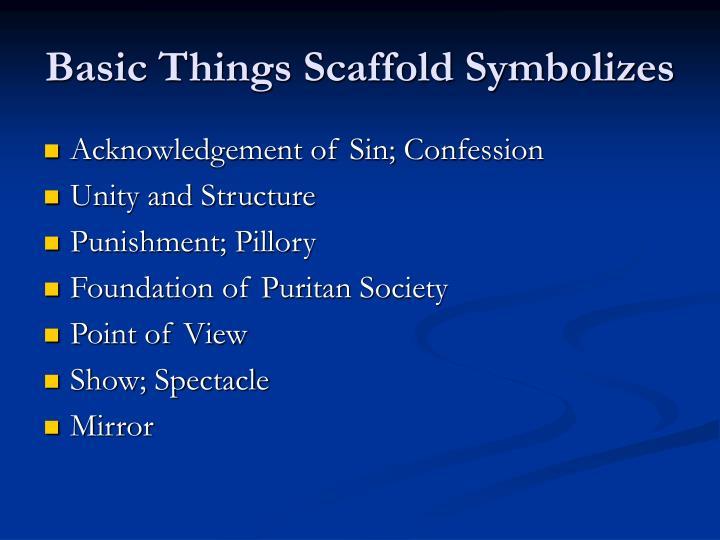 Basic Things Scaffold Symbolizes