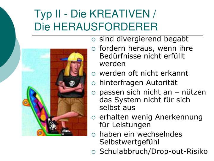 Typ II - Die KREATIVEN /