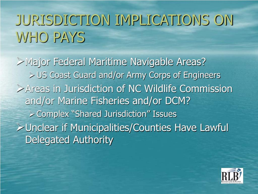 JURISDICTION IMPLICATIONS ON WHO PAYS