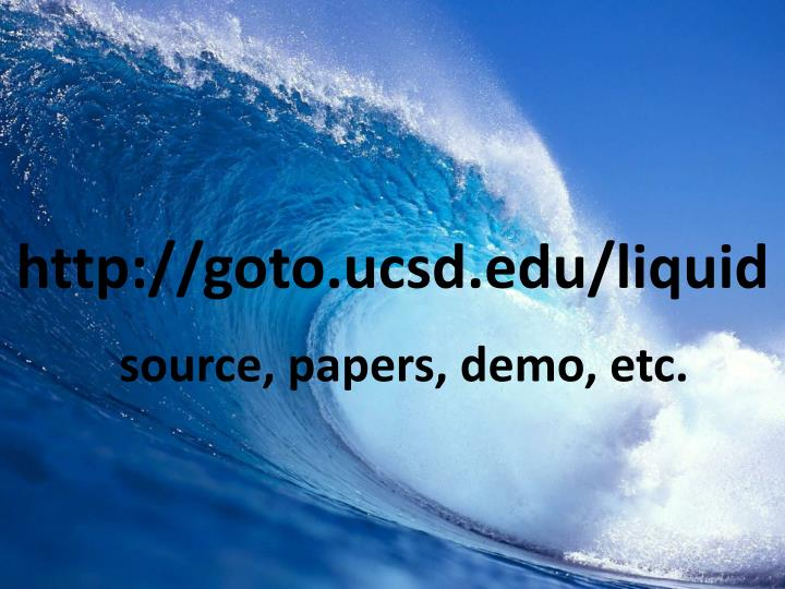 http://goto.ucsd.edu/liquid