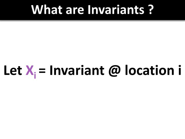 What are Invariants ?