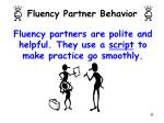 fluency partners are polite and helpful they use a script to make practice go smoothly