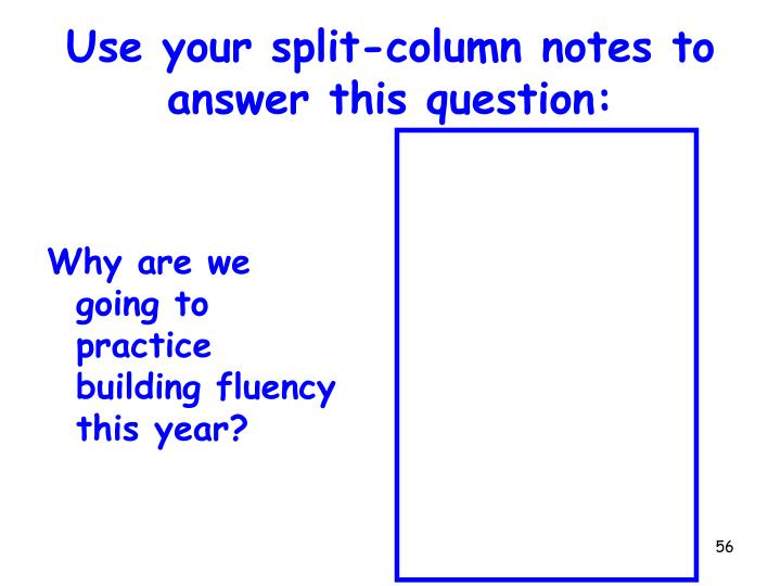 Use your split-column notes to answer this question: