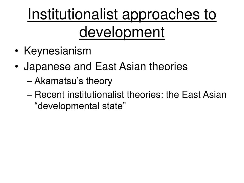 Institutionalist approaches to development
