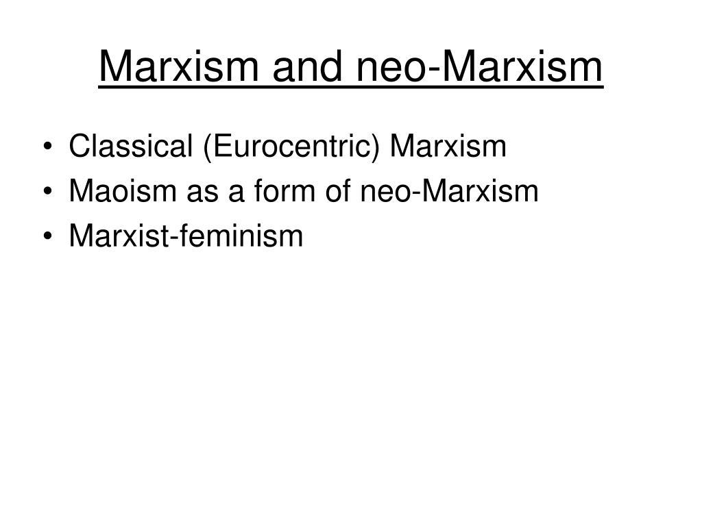 Marxism and neo-Marxism