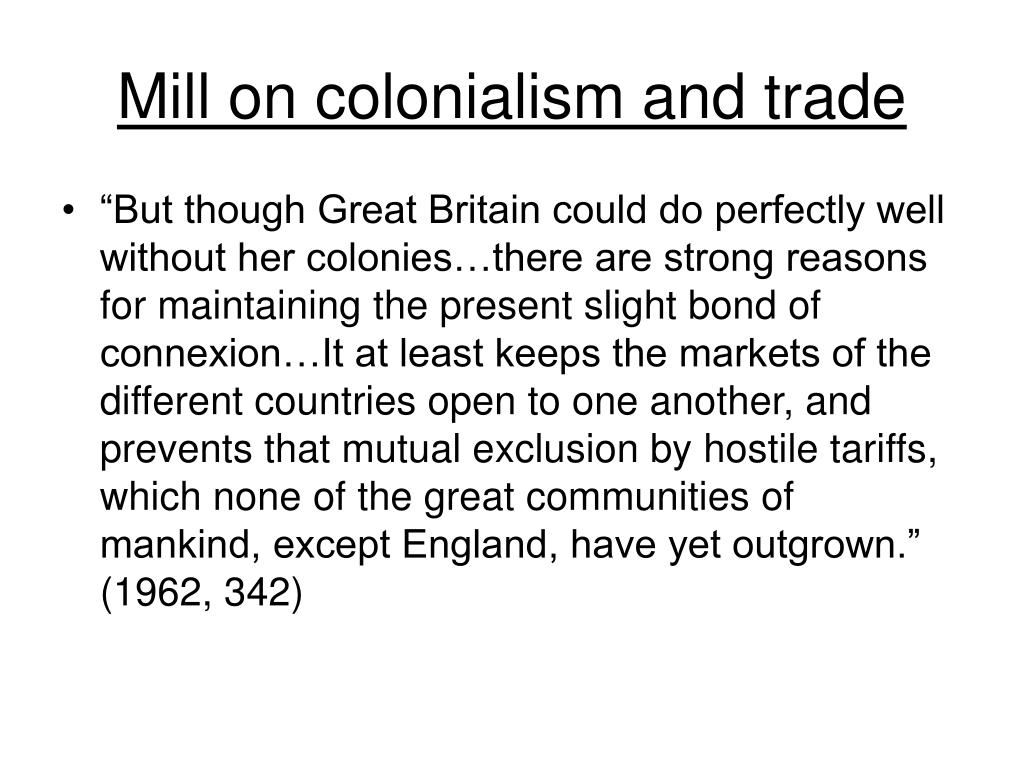 Mill on colonialism and trade