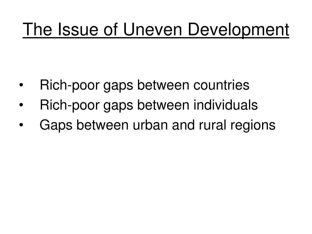 The Issue of Uneven Development