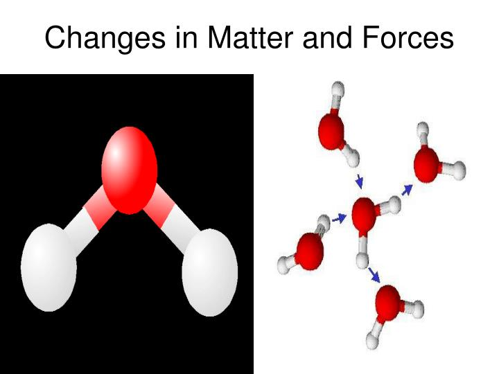 Changes in Matter and Forces