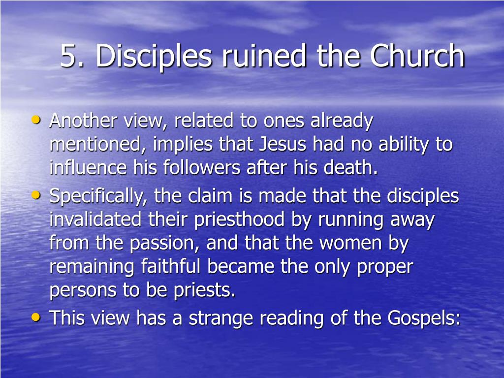 5. Disciples ruined the Church