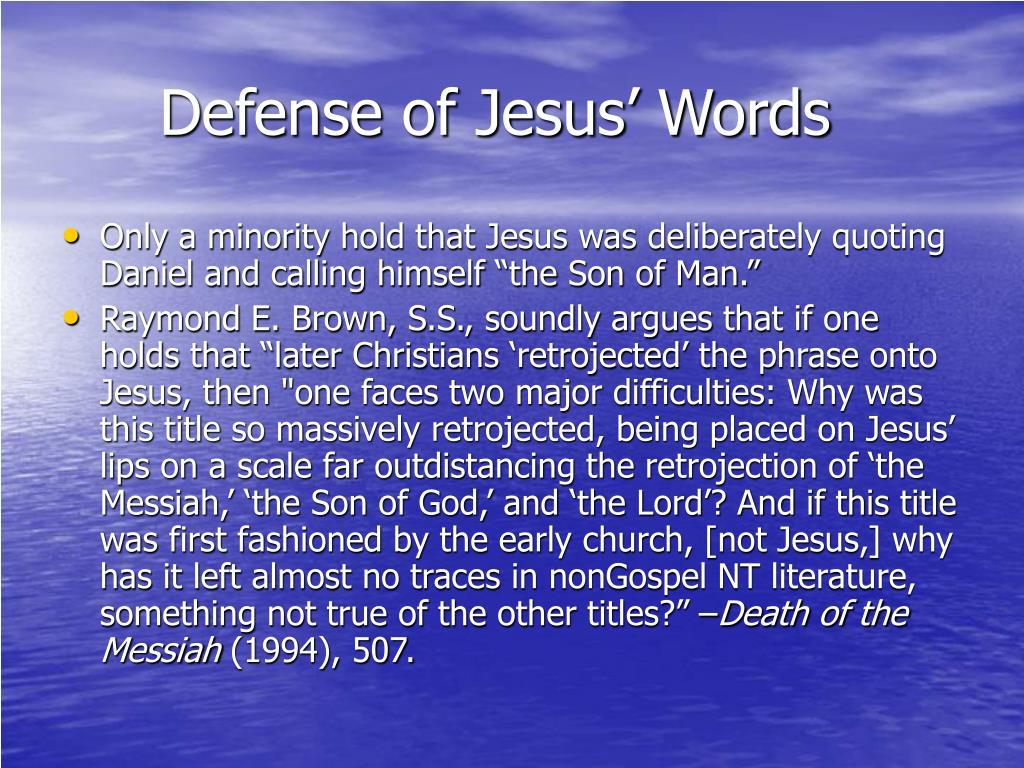 Defense of Jesus' Words
