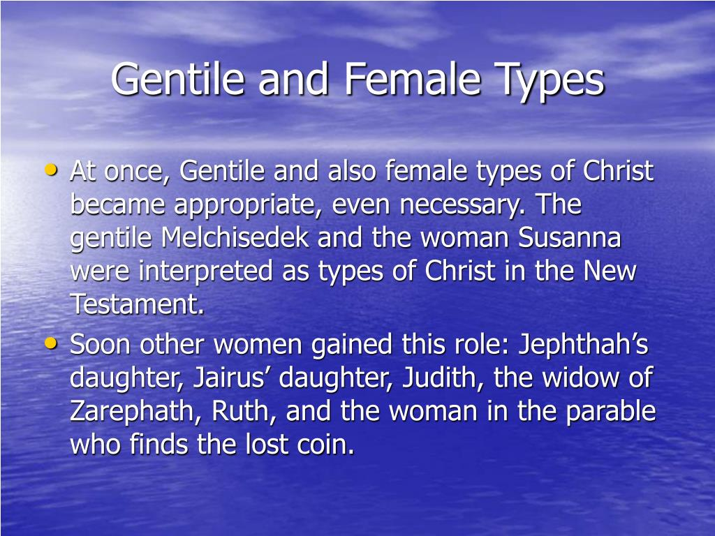 Gentile and Female Types