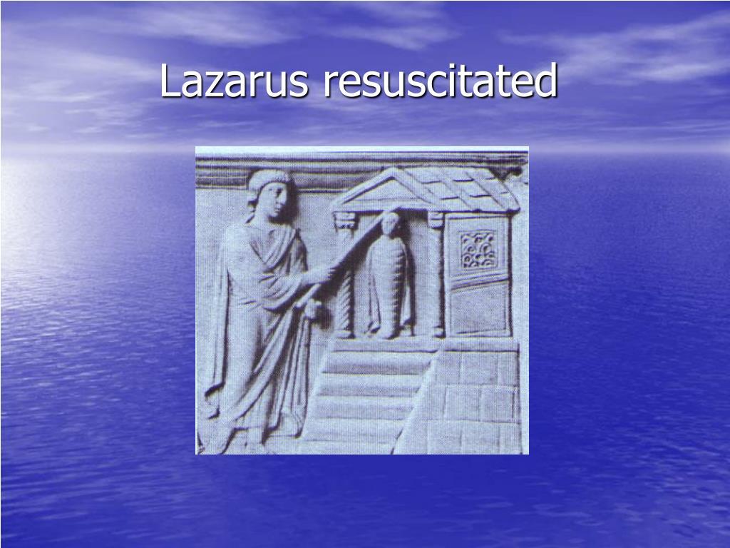 Lazarus resuscitated