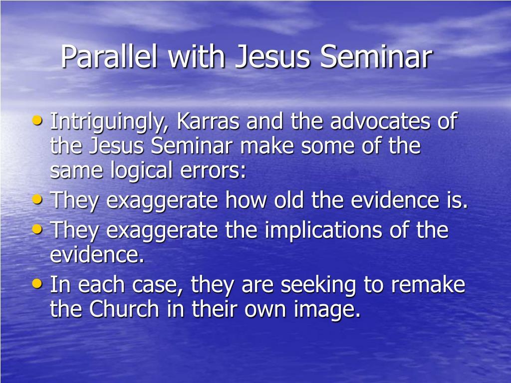 Parallel with Jesus Seminar