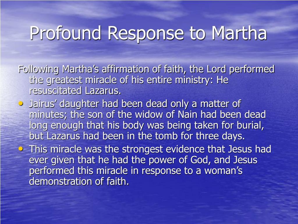 Profound Response to Martha
