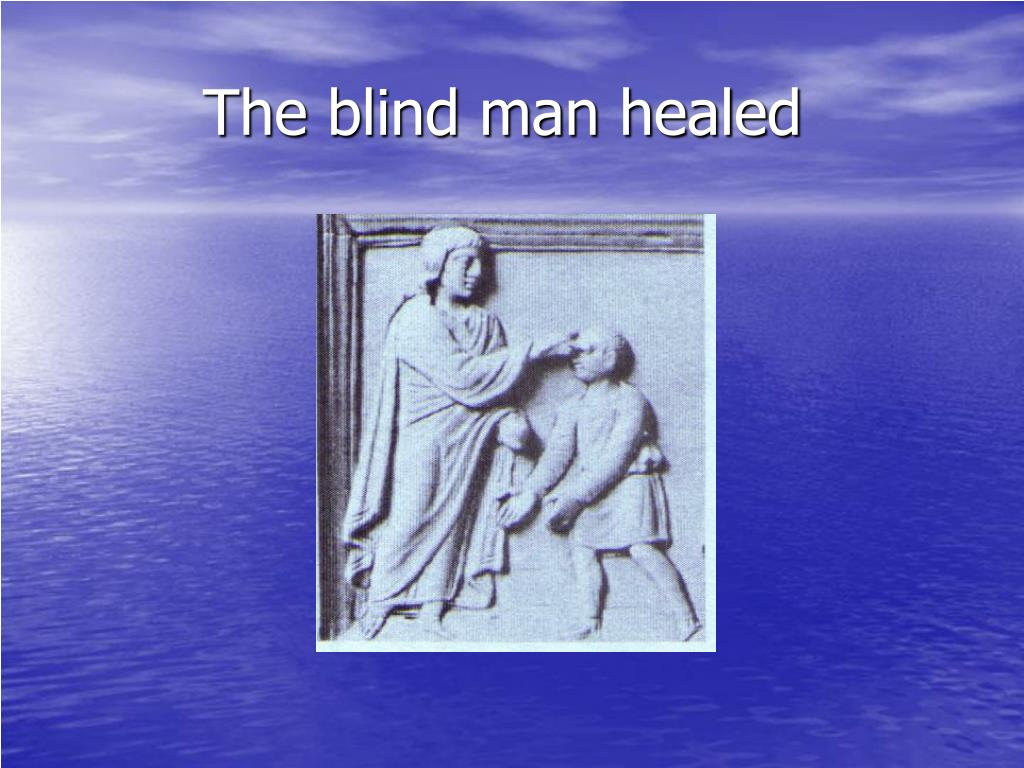 The blind man healed