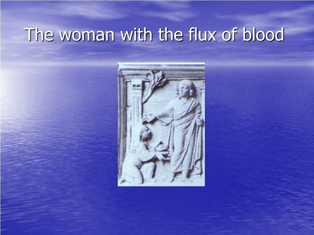 The woman with the flux of blood