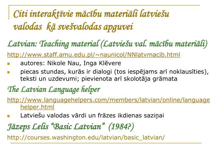 Citi interaktīvie mācību materiāli latviešu valodas  kā svešvalodas apguvei