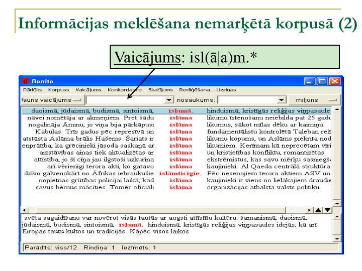 Informācijas meklēšana nemarķētā korpusā (2)