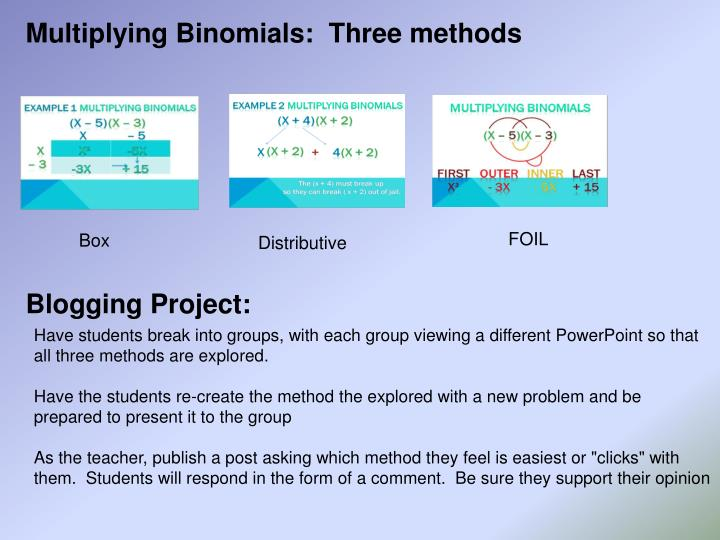 Multiplying Binomials:  Three methods