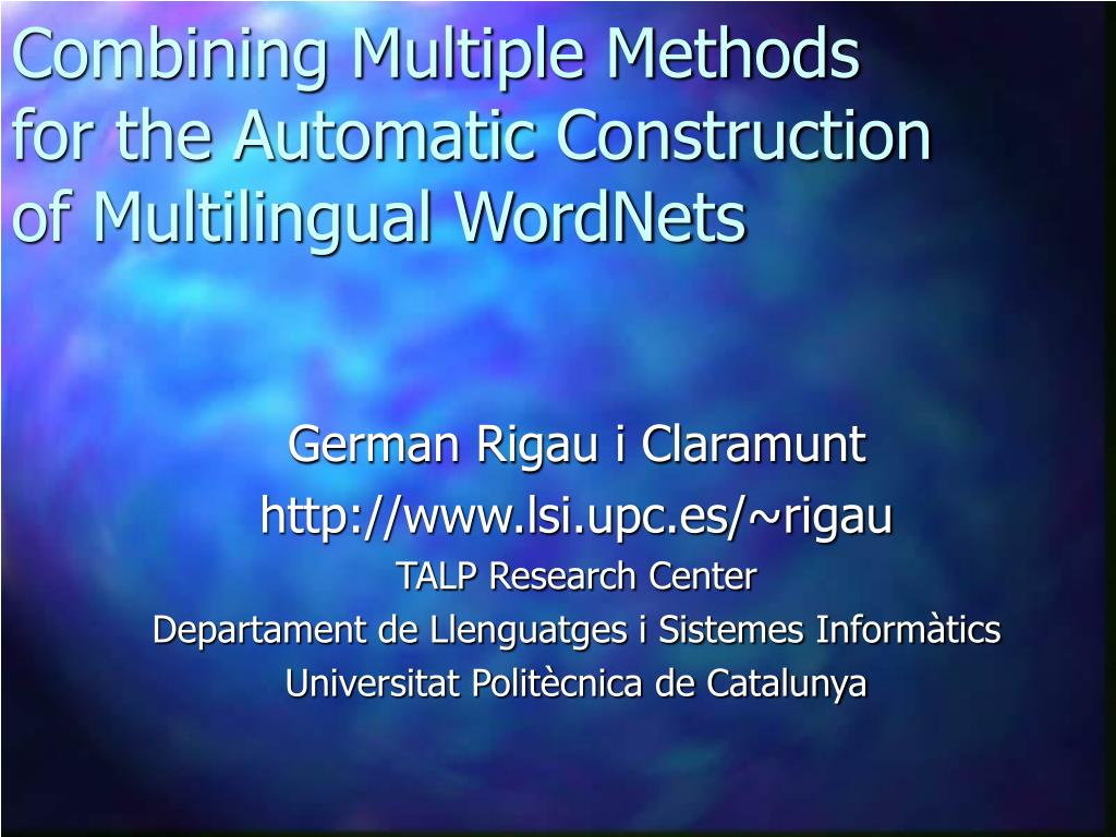 Combining Multiple Methods for the Automatic Construction of Multilingual WordNets
