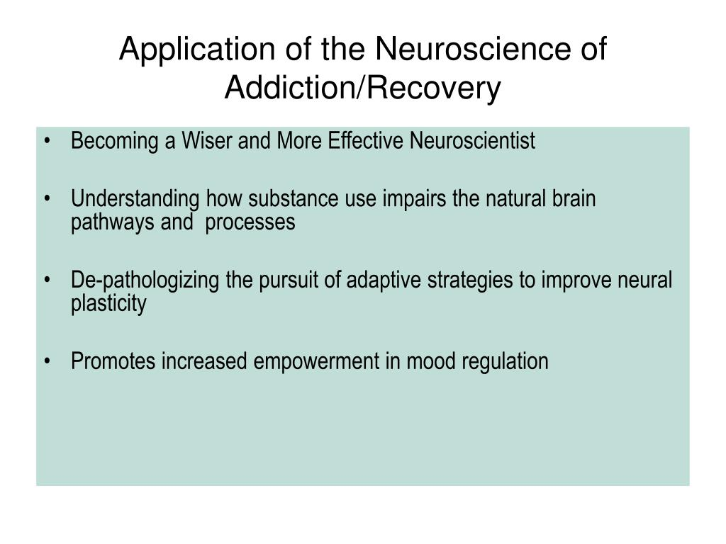 Application of the Neuroscience of Addiction/Recovery