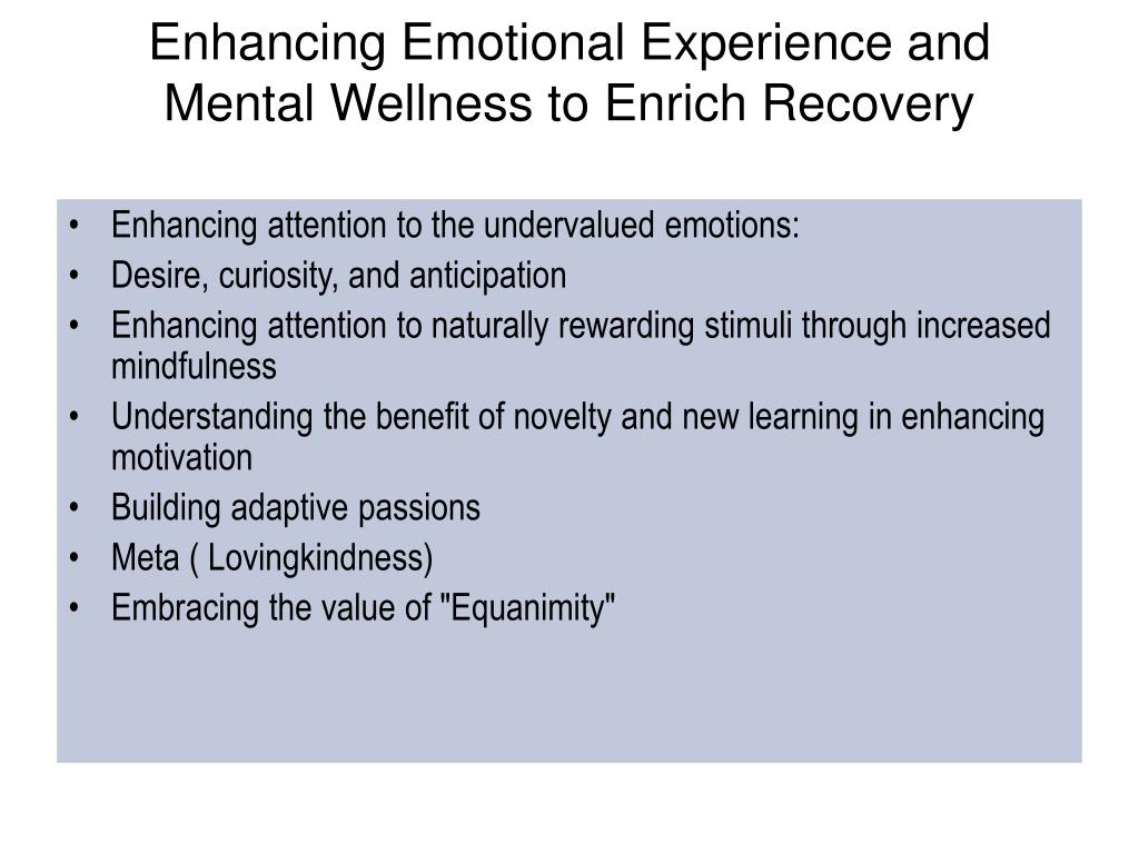 Enhancing Emotional Experience and Mental Wellness to Enrich Recovery