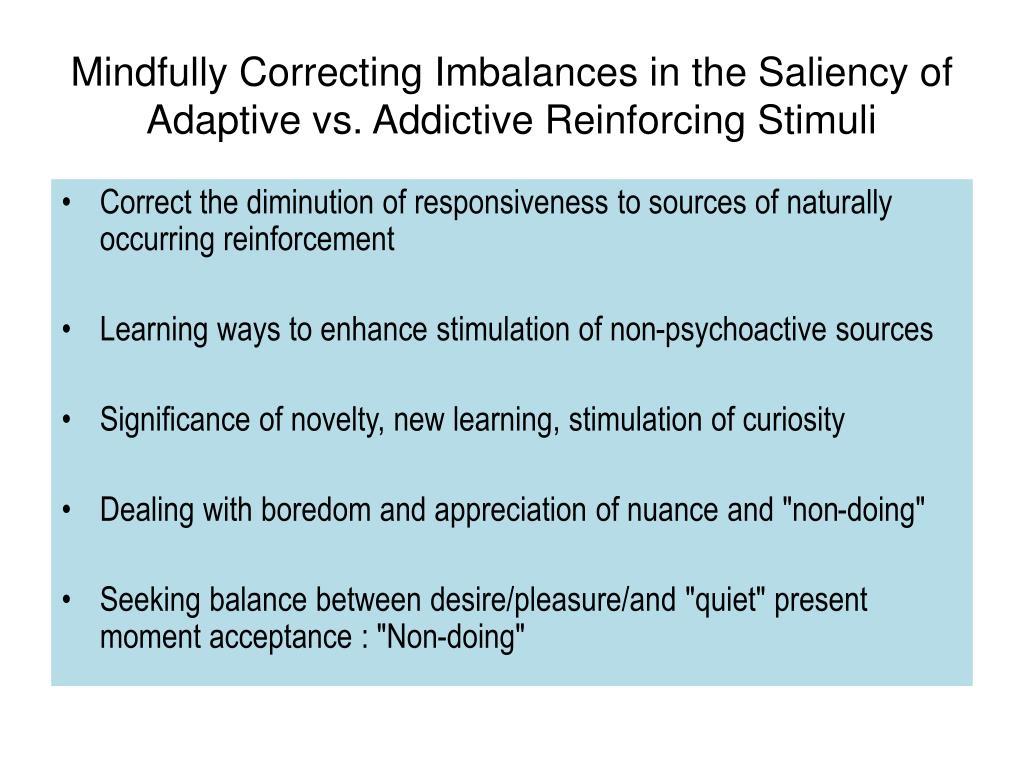 Mindfully Correcting Imbalances in the Saliency of Adaptive vs. Addictive Reinforcing Stimuli
