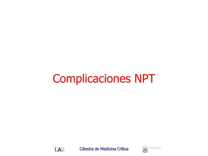 Complicaciones NPT