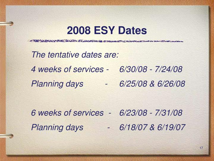 2008 ESY Dates