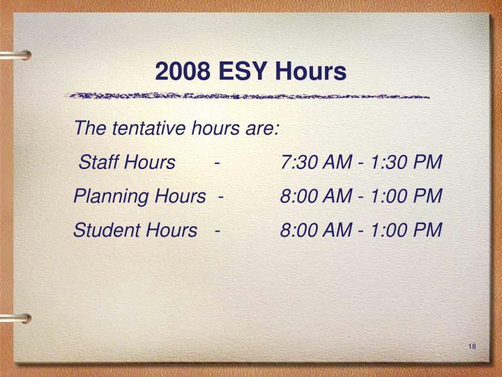2008 ESY Hours