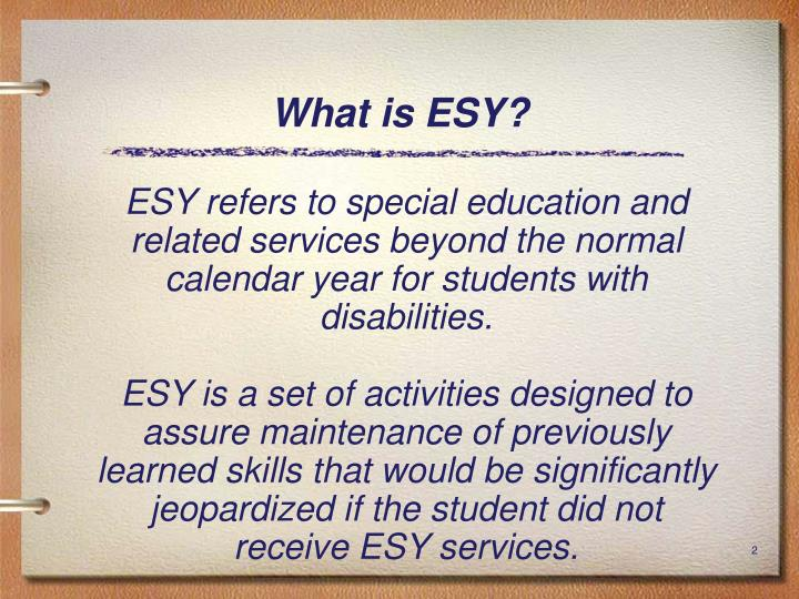What is ESY?