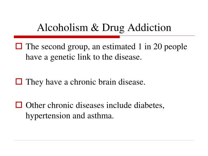 Alcoholism & Drug Addiction