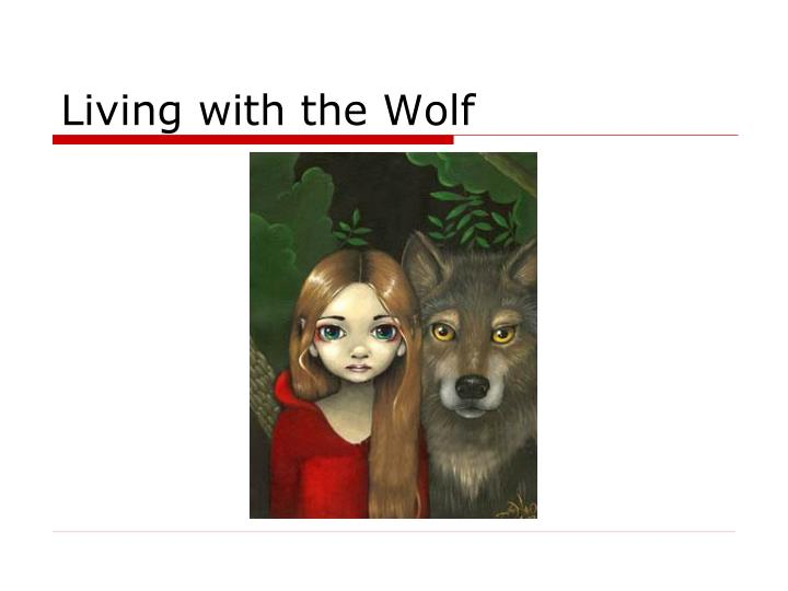 Living with the Wolf