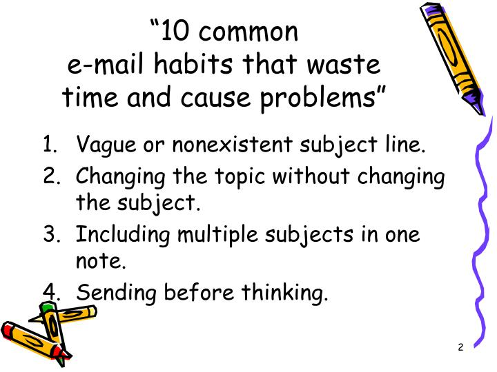 10 common e mail habits that waste time and cause problems