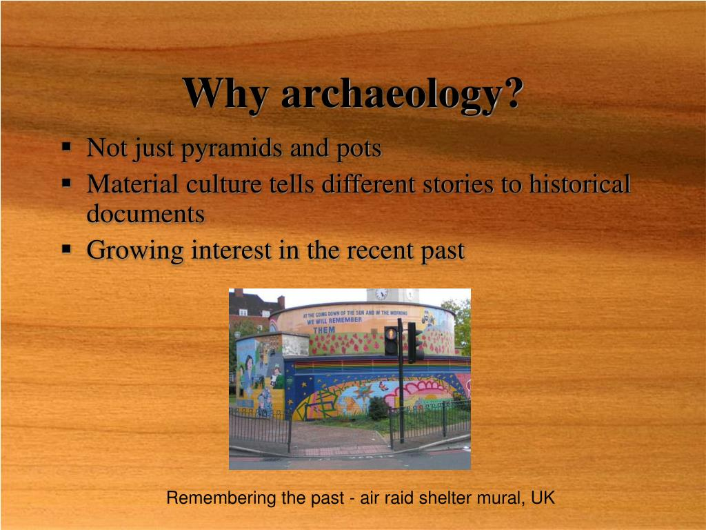 Why archaeology?