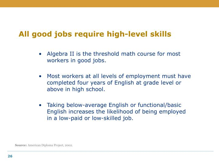 All good jobs require high-level skills