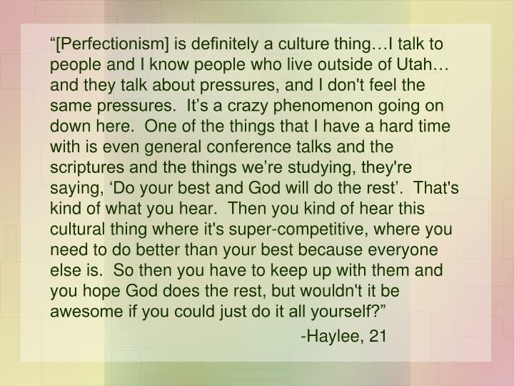 """[Perfectionism] is definitely a culture"