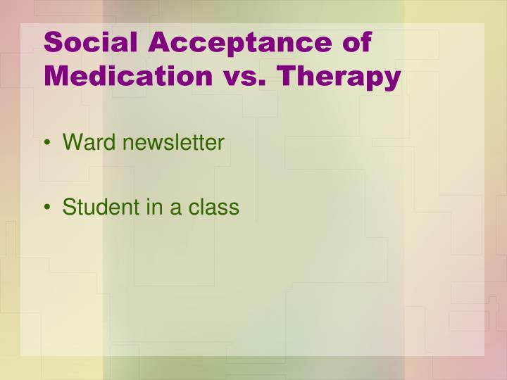 Social Acceptance of Medication vs. Therapy