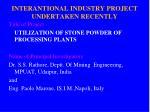 interantional industry project undertaken recently